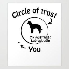 Circle of trust my Australian Labradoodle. Art Print