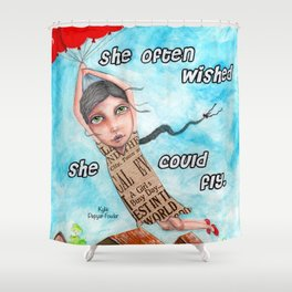 SheWished She Could Fly by Kylie Fowler Shower Curtain