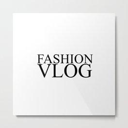 Fashion City: Fashion Vlog Metal Print
