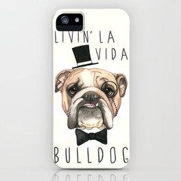 English Bulldog - livin' la vida bulldog iPhone Case