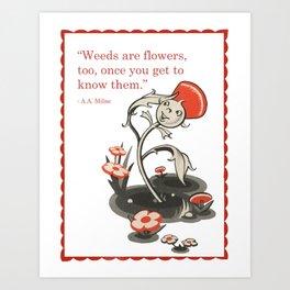 Weeds are Flowers Too... Art Print
