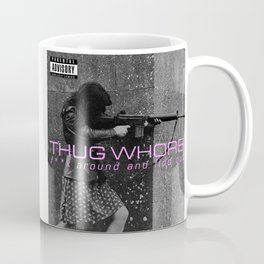 Thug Whore 2: F**ck around and find out Coffee Mug
