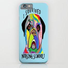 I Survived Nursing School iPhone Case