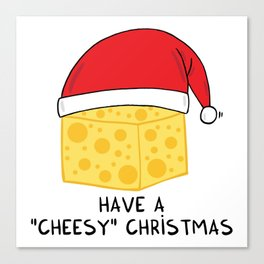 Have a cheesy Christmas Canvas Print