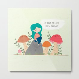 Be down to earth like mushroom; Cute girl sitting on stone Metal Print