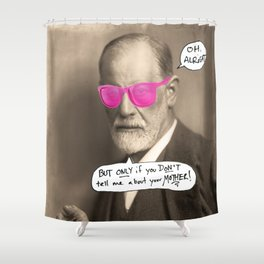 Sigmund Freud does not want to hear about your mother Shower Curtain
