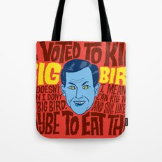 Voted to Kill Big Bird Tote Bag