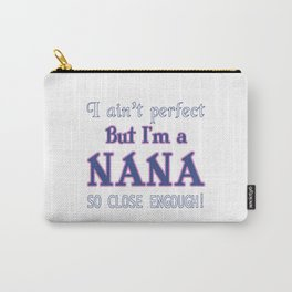 NEARLY PERFECT NANA Carry-All Pouch