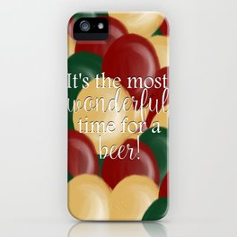 It's The Most Wonderful Time For A Beer iPhone Case