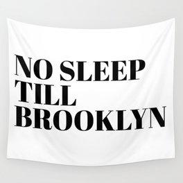 no sleep till Brooklyn Wall Tapestry