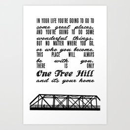 THERE IS ONLY ONE TREE HILL Art Print