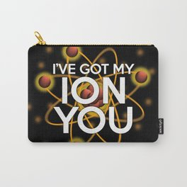 I'VE GOT MY ION YOU Carry-All Pouch
