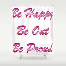 Be happy Be out Be proud WLW Lipstick Lesbian Flag T-shirt Shower Curtain