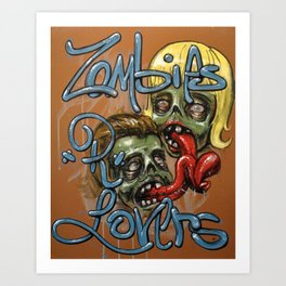 Zombies -R- Lovers - by Jay Turner Art Print