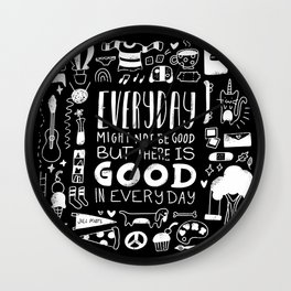 Good in Everyday Wall Clock