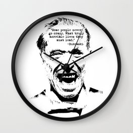 Charles Bukowski Quote Crazy Wall Clock