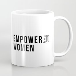 Empower and empowered women Coffee Mug