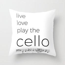 Live, love, play the cello Throw Pillow
