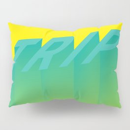 Trip Out Pillow Sham