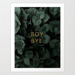 Boy, Bye - Vertical Art Print