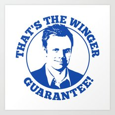 Winger Guarantee Art Print