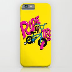 Ride or Try Slim Case iPhone 6s