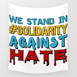 We stand in #Solidarity against hate Wall Tapestry