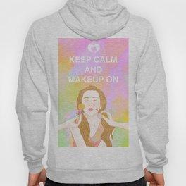 Keep Calm and MakeUp On Hoody