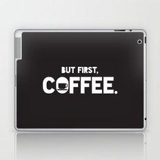 But First, Coffee. Laptop & iPad Skin