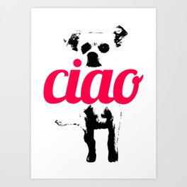 Chow says Ciao Art Print