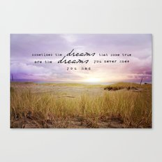 sometimes the dreams Canvas Print