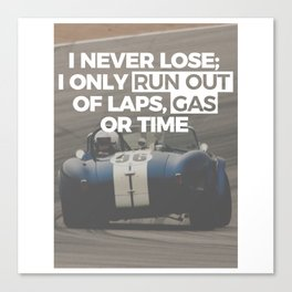 Racer Driver Out Of Laps Gas Time Never Lose Racing Canvas Print