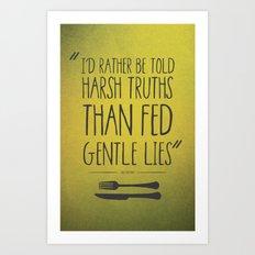 HARSH TRUTH Art Print