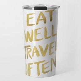 Eat Well Travel Often on Gold Travel Mug