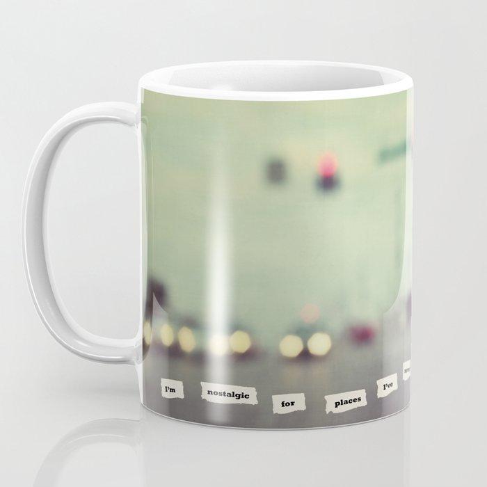 I'm nostalgic for places I've never been Coffee Mug