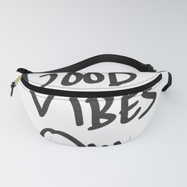 Good Vibes Only Fanny Pack