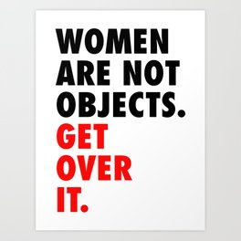 Women are Not Objects. Get Over it. (red) Art Print