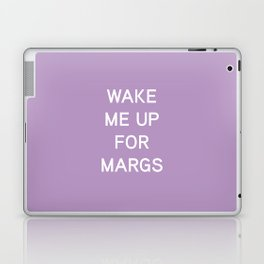 Wake Me Up For Margs - funny simple lavender purple Laptop & iPad Skin