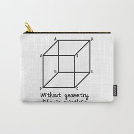Without geometry life is pointless Carry-All Pouch