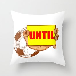 Classy Until Kickoff Soccer Player Or Goal Keeper Gift Throw Pillow