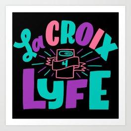 La Croix for Lyfe Art Print
