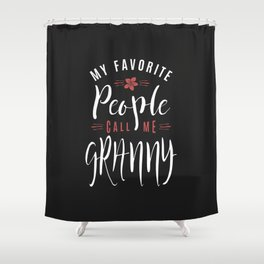 My Favorite Granny Shower Curtain
