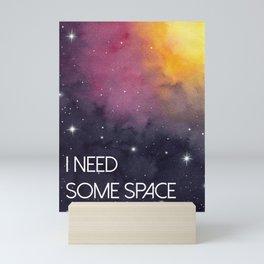 I Need Some Space Mini Art Print