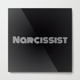 Narcissist Metal Print