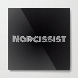 Narcissist Metal Print