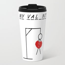 B_ My Val_ntin_ Travel Mug