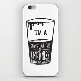 glass half full of emptiness iPhone Skin