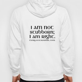 I am not scubborn I am right every scotwoman ever daughter t-shirts Hoody