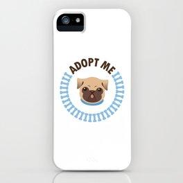Adopt a Pug iPhone Case