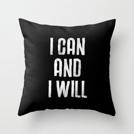 I CAN AND I WILL hand lettered motivational typography in black and white home wall decor Throw Pillow